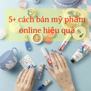 ban-my-pham-online-hieu-qua
